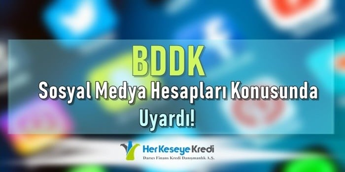 BDDK Sosyal Medya Hesapları Konusunda Uyardı