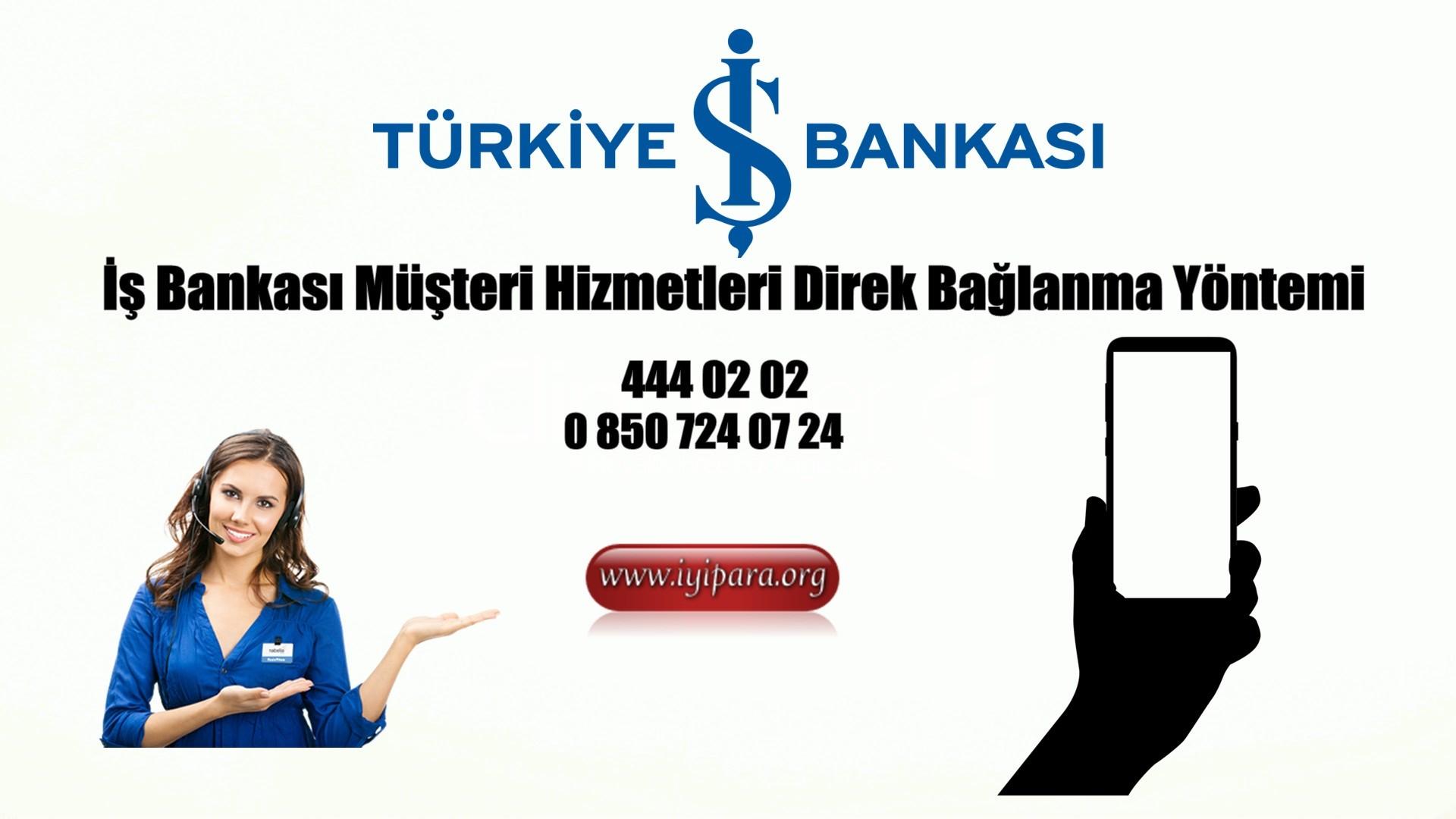 İş Bankası Müşteri Hizmetlerine Direk Bağlanma